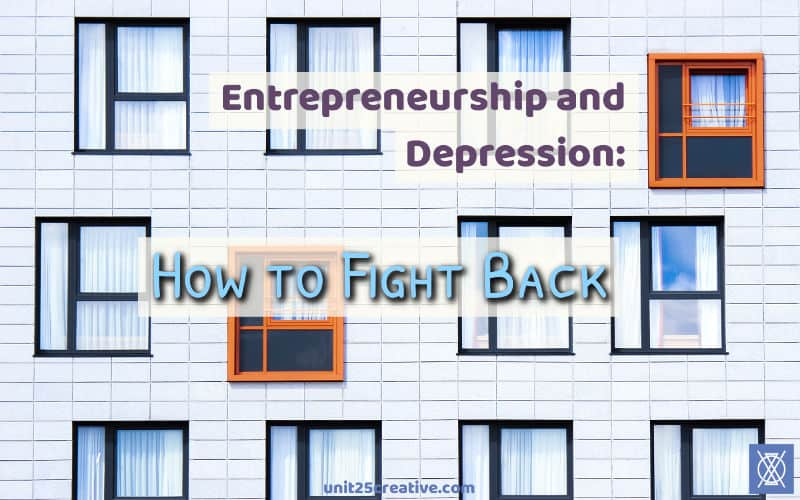 Entrepreneurship and Depression: How to Fight Back