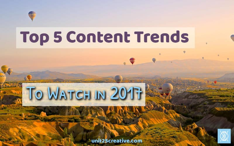 Top 5 Content Trends to Watch in 2017