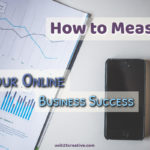 How to Measure Your Online Biz Success