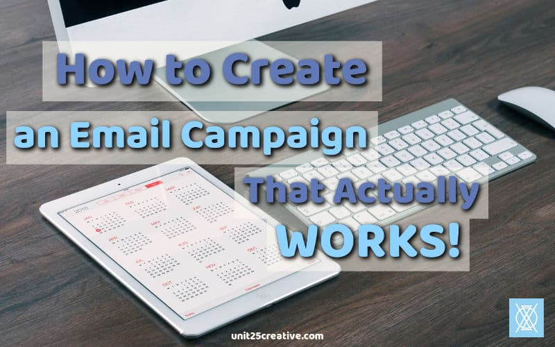 How to Create an Email Campaign that Actually Works