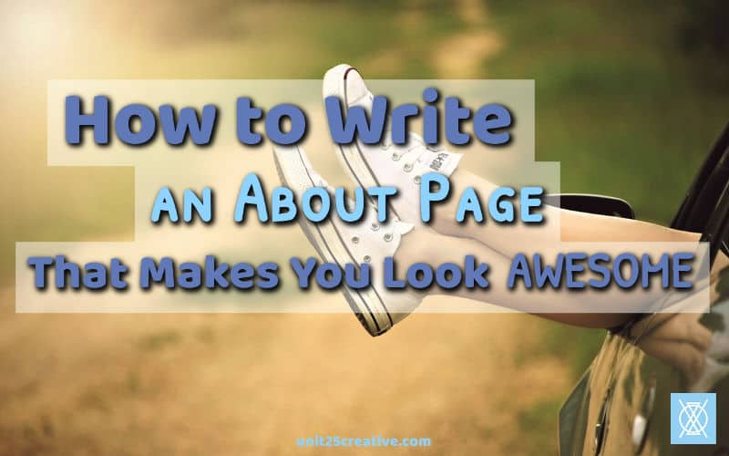 How to Write an About Page that Makes You Look Awesome