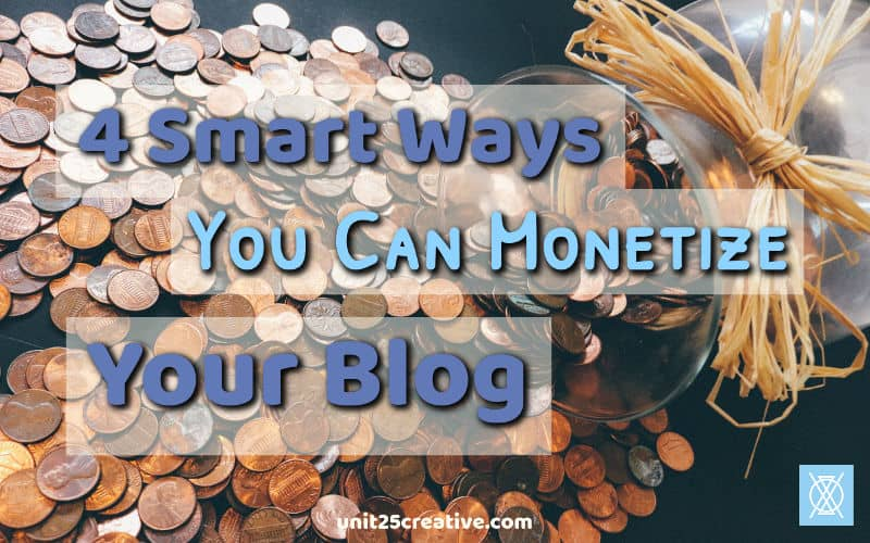 4 Smart Ways You Can Monetize Your Blog