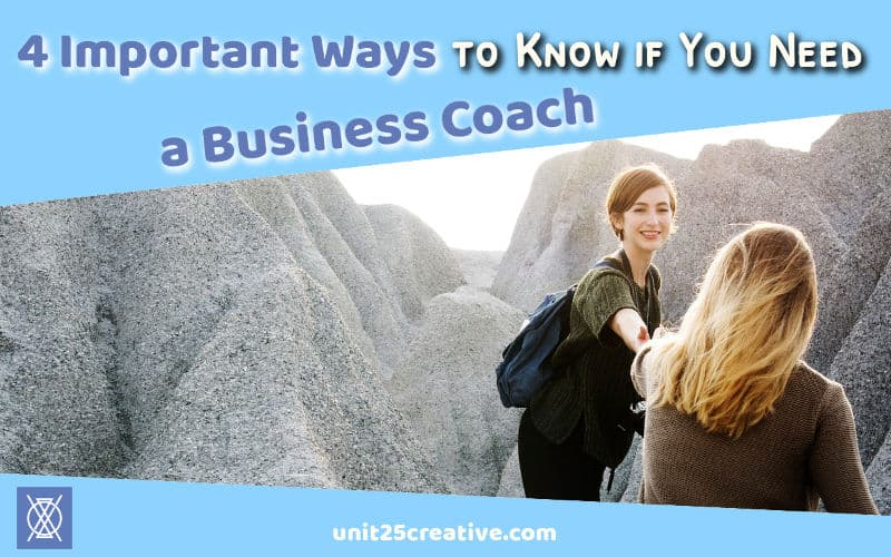 I don't know about you, but sometimes I get stuck in my business. I don't know where to go next, and I need someone else to step in and give me a hand up. It's not always obvious when we need someone to help us out, though! Check out these 4 ways you can know when it's time to find a business coach.