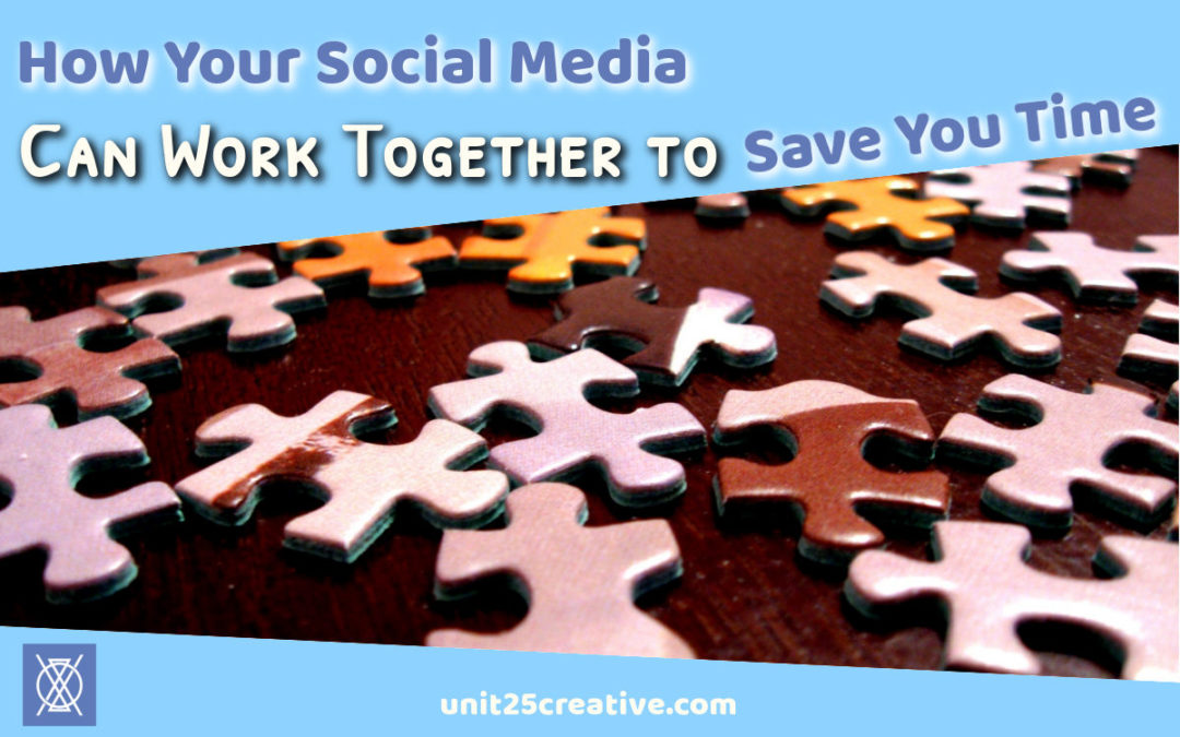 How Your Social Media Can Work Together to Save Time
