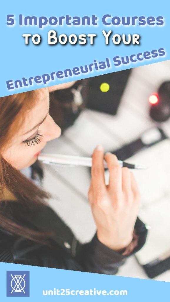 As entrepreneurs, we want our business to be successful, right? It's hard to wear all the hats, but we can't always hire professionals to take over some of the most important tasks in our business. Here are five courses that every entrepreneur should take to boost their success, though! | entrepreneurship, creative entrepreneur, ecourse, online course, marketing, SEO, digital marketing, public speaking, accounting, management, economics, growth