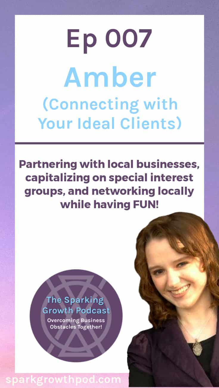Jenn and Amber brainstormed ways to connect with Amber\'s ideal clients in this episode of the Sparking Growth Podcast. Amber knows who she wants to work with, but is having trouble finding them. Jenn helped her come up with fun ways to find dream clients! | wedding photographer, client satisfaction, creative entrepreneur, strategy, how to, tips, tricks, ideas, business growth, freelance, entrepreneur, small business, client avatar, customer avatar, client profile, find clients