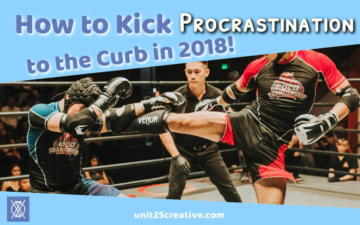 Kick procrastination to the curb in 2018 - POW! Claire shared 7 tips to help you beat procrastination so you can conquer your new year's resolutions. You've got this!