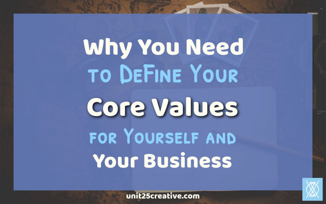 Why You Need To Define Your Core Values