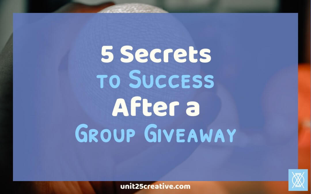 5 Secrets for Success After a Group Giveaway