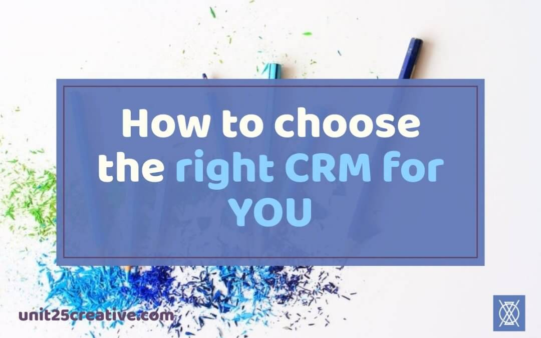 How to Choose the Right CRM for You
