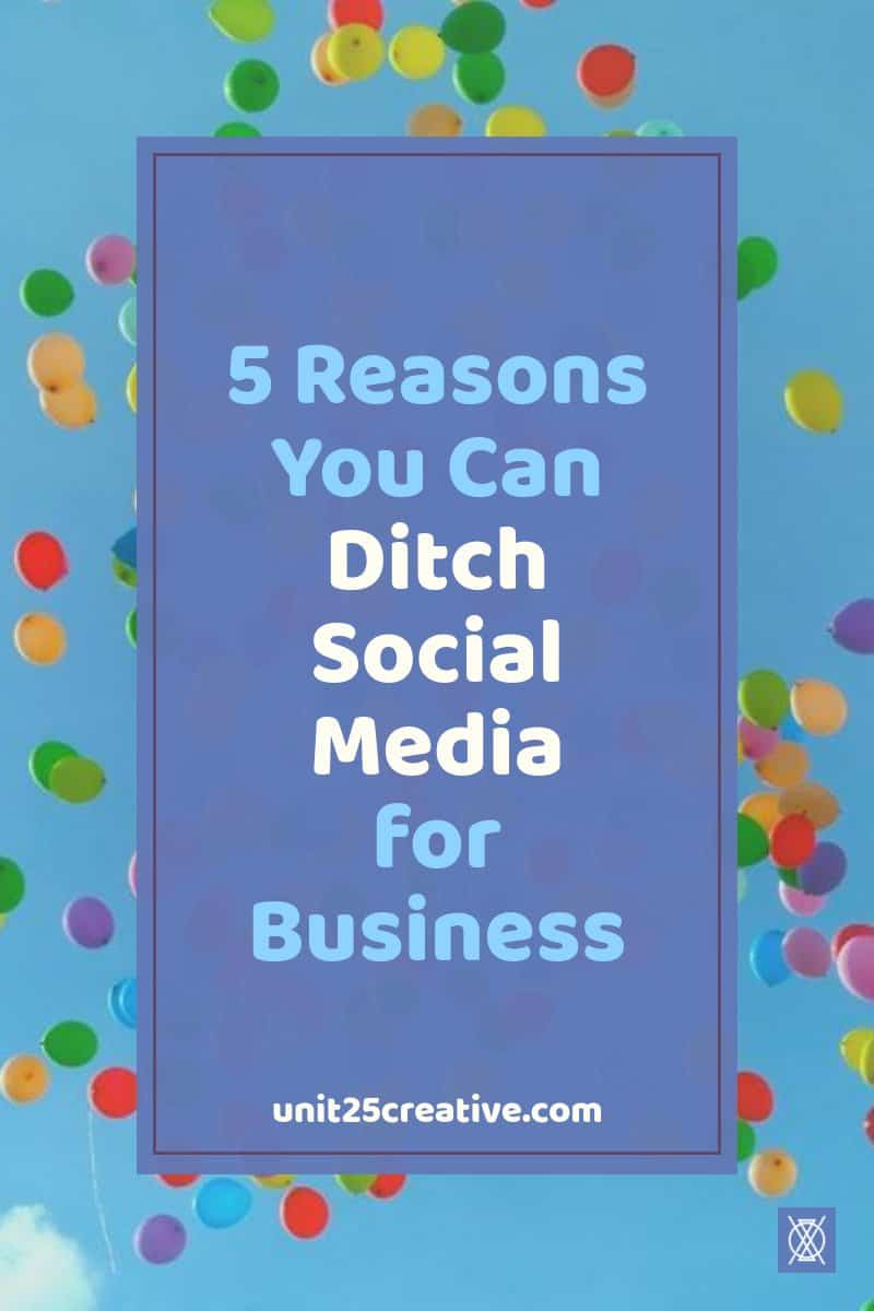 5 reasons you can ditch social media for business