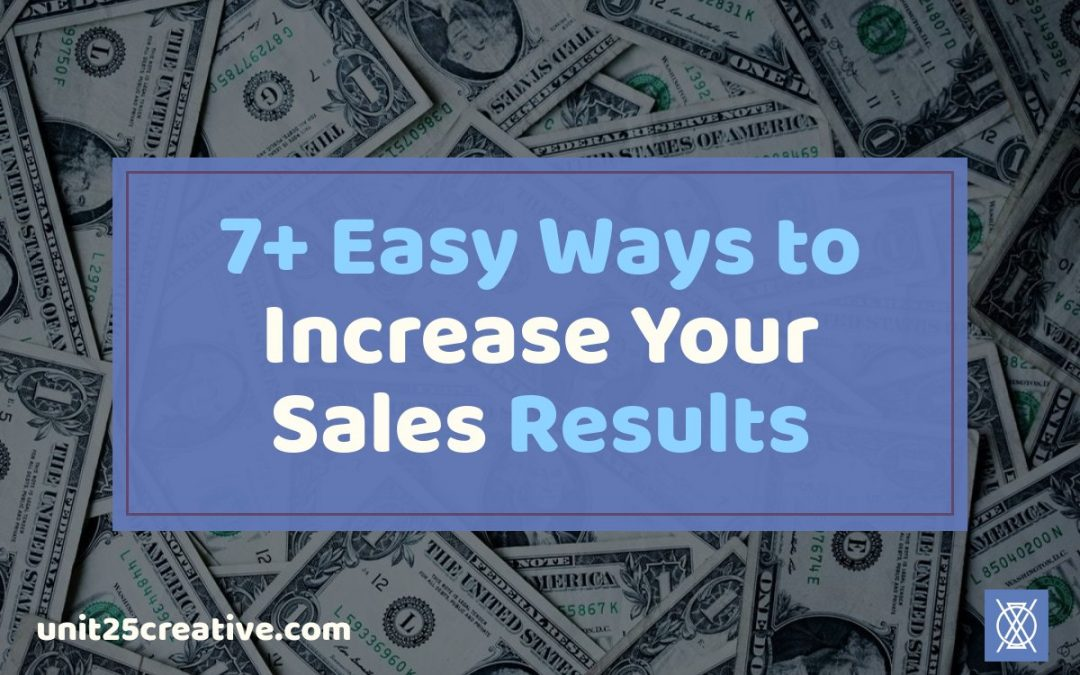 7+ Easy Ways to Increase Your Sales Results