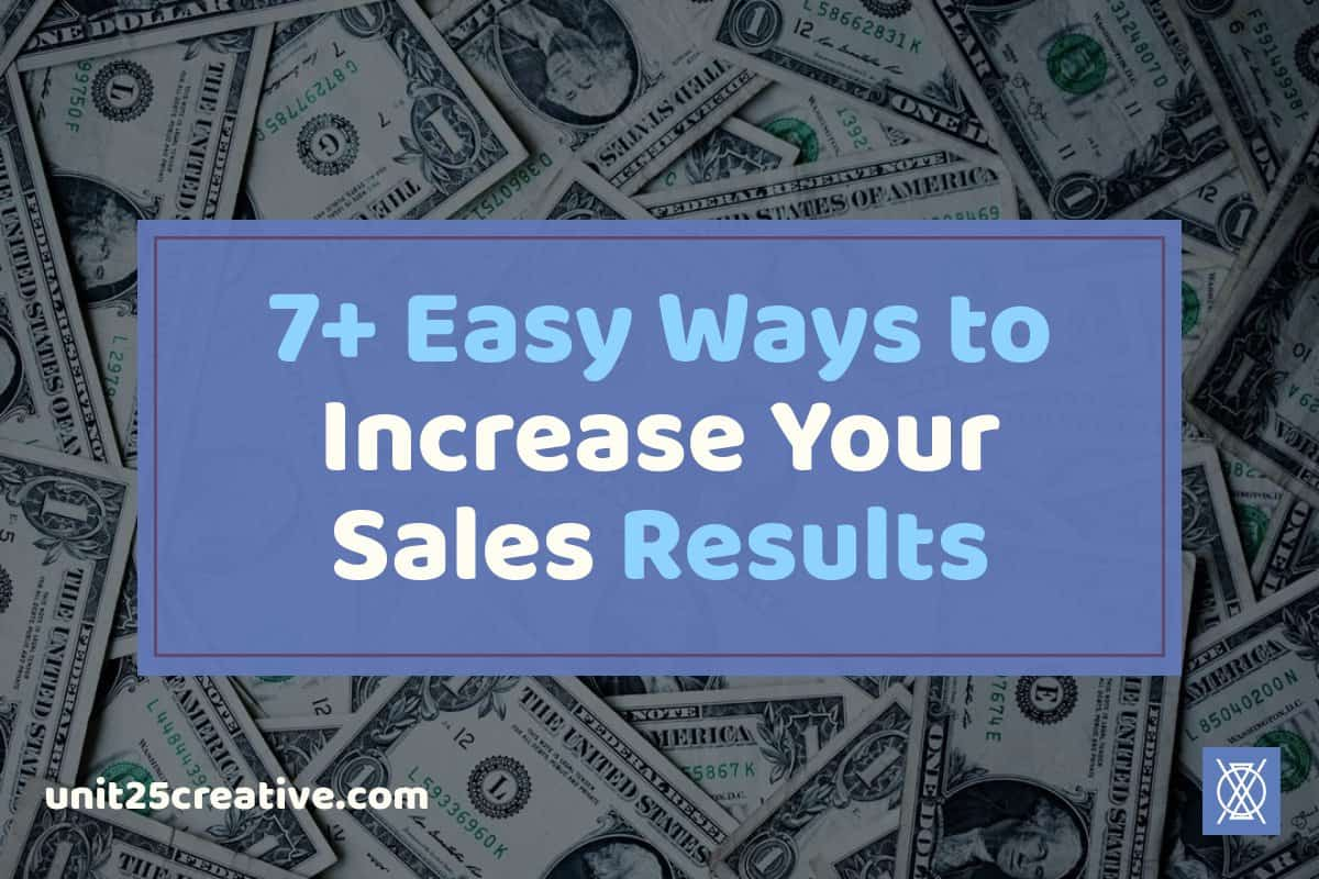 7+ easy ways to increase sales results for your business