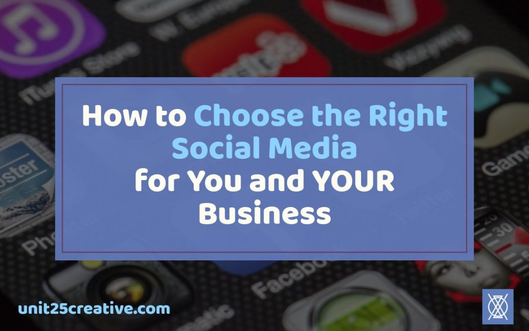 How to Choose the Right Social Media for YOU
