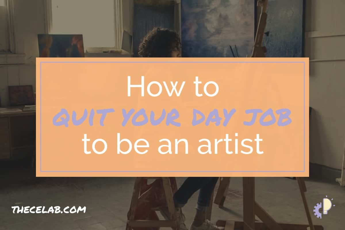 How to quit your day job to be an artist