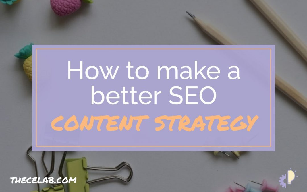 How to Make a Better SEO Content Strategy