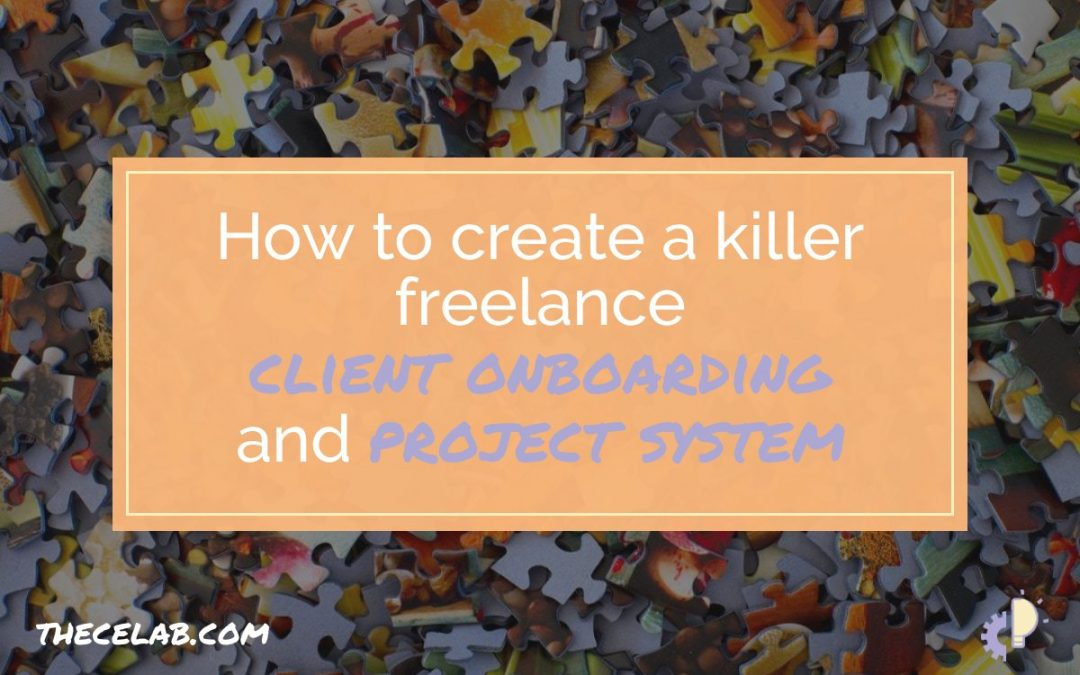 How to Create a Killer Freelance Project System