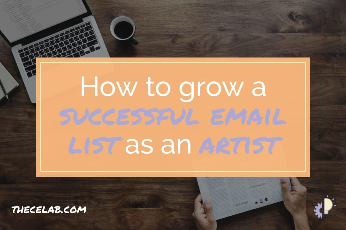 How to grow a successful email list as an artist