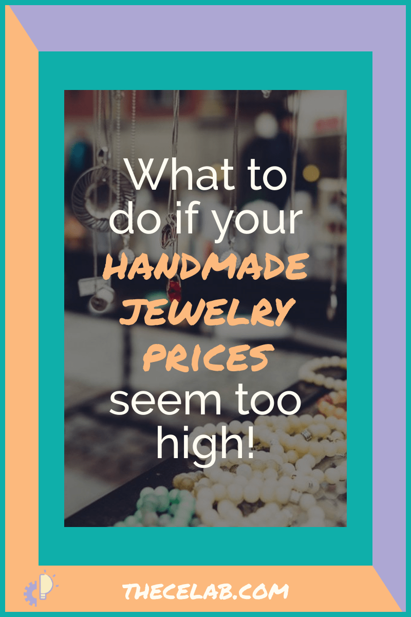 What to do if your handmade jewelry prices seem too high