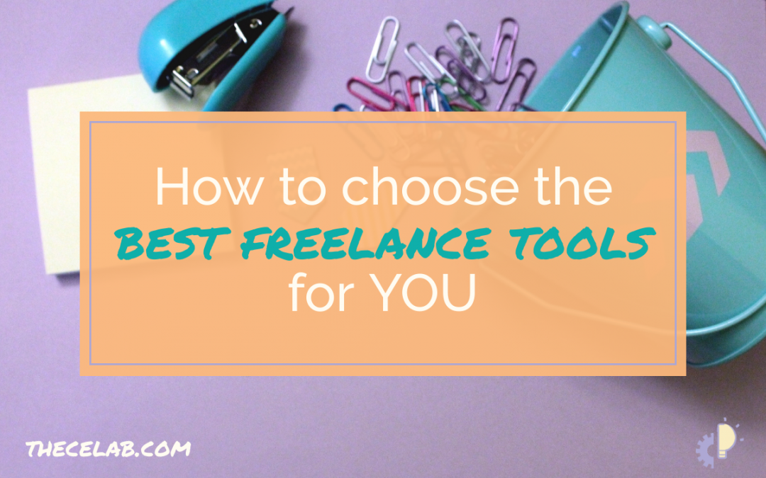 How to Choose the Best Freelance Tools for You