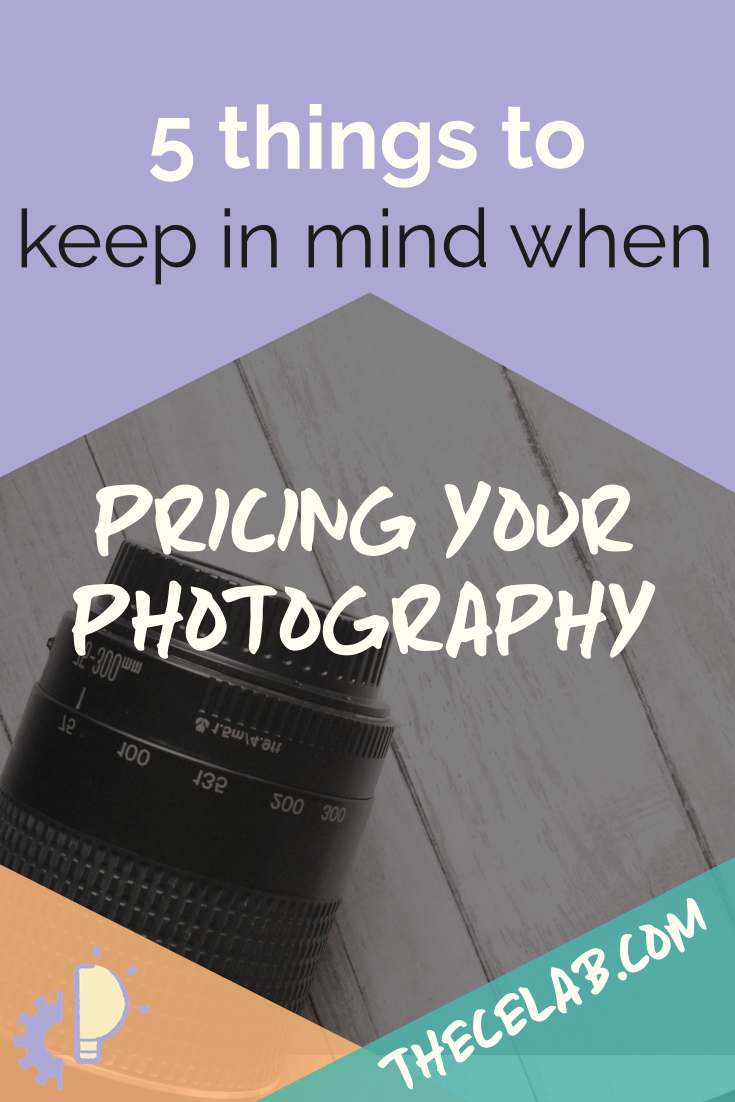 5 things to keep in mind when pricing your photography