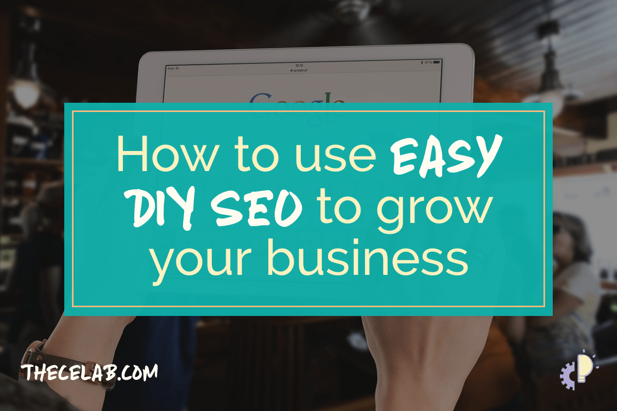 How to use easy DIY SEO to grow your business