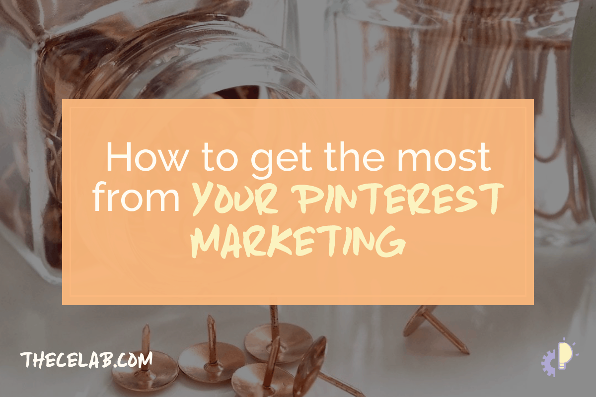 How to get the most from your Pinterest marketing