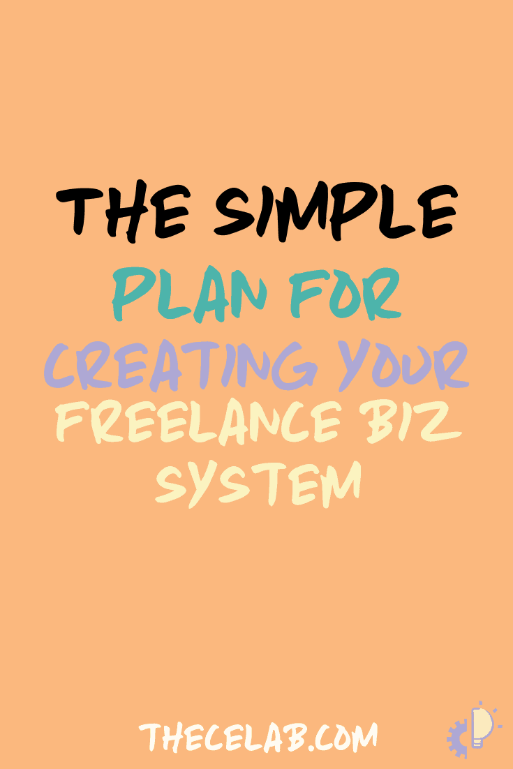 The simple plan for creating your freelance business system