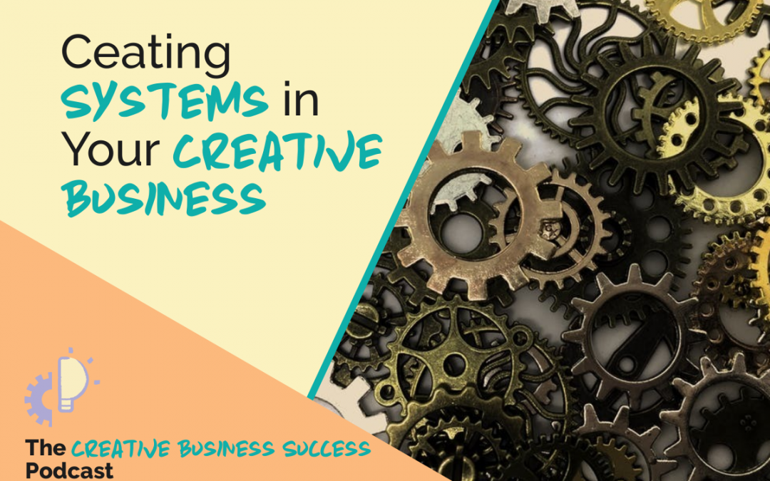 S2E3: Creating Systems in Your Creative Business with Sarah
