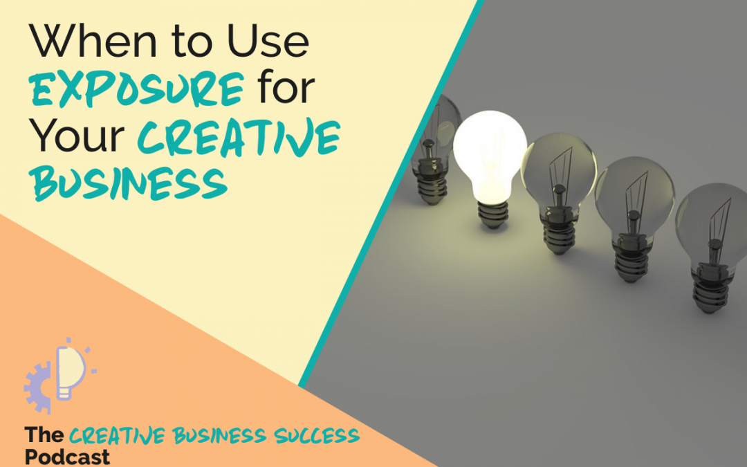 S2E6: When to Use Exposure for Your Creative Business with Elizabeth